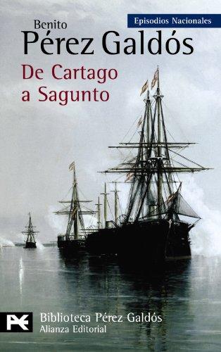 9788420668987: 45: De Cartago a Sagunto / From Carthage to Sagunto: Episodios Nacionales. Serie Final (Biblioteca Perez Galdos) (Spanish Edition)