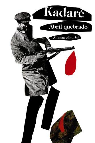 9788420669212: Abril quebrado (El Libro De Bolsillo - Bibliotecas De Autor - Biblioteca Kadaré)