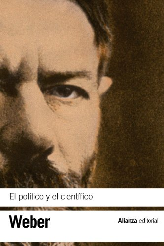 El politico y el cientifico / The Political and the Scientific (Spanish Edition): Max Weber