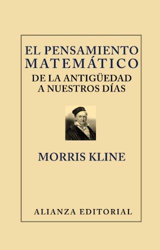 9788420669656: El pensamiento matematico de la antiguedad a nuestros dias / Mathematical Thought From Ancient to Modern Times (Libros Singulares) (Spanish Edition)