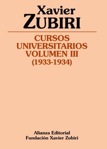 9788420669670: Cursos universitarios. Volumen III (1933-1934) (Obras De Xavier Zubiri)