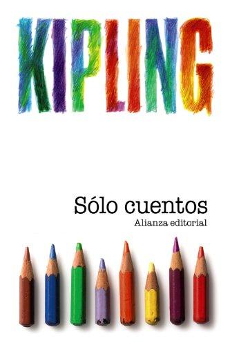 Sólo cuentos. (Narrativa infantil.) Traducción de Jorge: Kipling, Rudyard