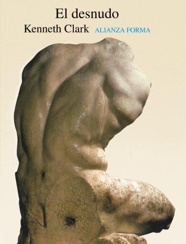9788420670188: El desnudo/ The Nude: Un estudio de la forma ideal/ A Study in Ideal Form (Alianza Forma/ Alianza Form) (Spanish Edition)