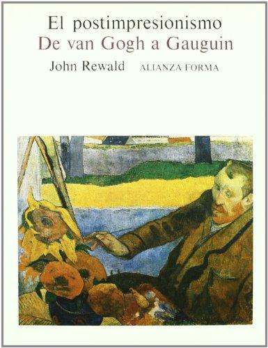 El postimpresionismo: De Van Gogh a Gauguin: John Rewald