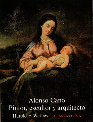 9788420670355: Alonso Cano Pintor, Escultor y Arquitecto