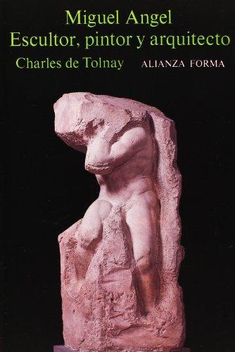 9788420670485: Miguel Ángel, escultor, pintor y arquitecto (Alianza Forma (Af))