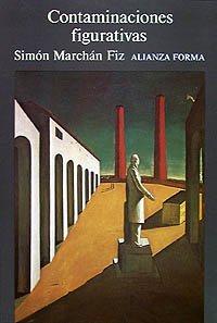 9788420670553: Contaminaciones figurativas: Imágenes de la arquitectura y la ciudad como figuras de lo moderno (Alianza Forma (Af))