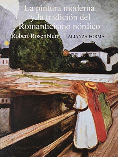 9788420671208: La pintura moderna y la tradicion del romanticismo nordico/ The Modern Painting and the Tradition of the Nordic Romance (Spanish Edition)