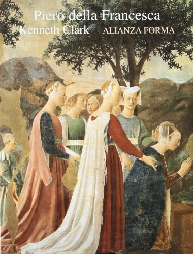 Piero della Francesca (Spanish Edition) (8420671347) by Kenneth Clark