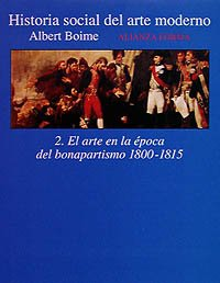 9788420671383: Historia social del arte moderno/ Social History of Modern Art: El Arte En La Epoca Del Bonapartismo 1800-1815 (Spanish Edition)