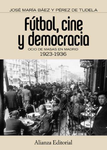 F?tbol, cine y democracia: Jos? Mar?a Baez P?rez de Tudela
