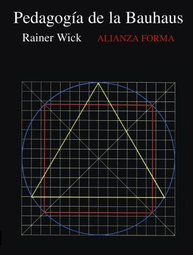 La pedagogía de la Bauhaus - Rainer Wick , y Belén Bas Álvarez