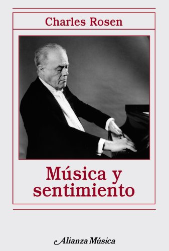 Musica Y Sentimiento / Music and Feeling (Spanish Edition) (8420671894) by Charles Rosen