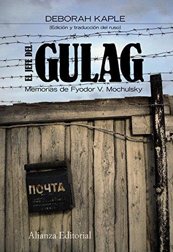 9788420671901: El jefe del Gulag: Memorias de Fyodor Mochulsky