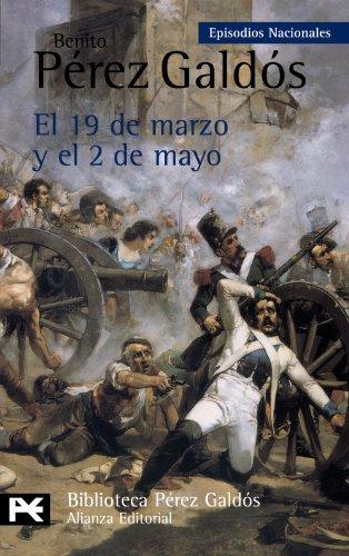 9788420672113: El 19 de marzo y el 2 de mayo: Episodios Nacionales, 3 / Primera serie (El Libro De Bolsillo - Bibliotecas De Autor - Biblioteca Pérez Galdós - Episodios Nacionales)
