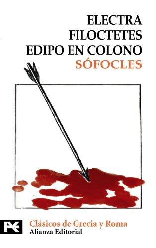 9788420672274: Electra. Filoctetes. Edipo en Colono (El Libro De Bolsillo - Bibliotecas Temáticas - Biblioteca De Clásicos De Grecia Y Roma)