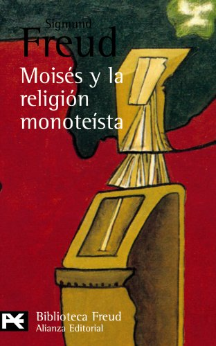 Moises y la religion monoteista y otros escritos sobre judaismo y antisemitismo / Moses and the Monotheistic Religion and other Writtings about ... De Autor/ Author Library) (Spanish Edition) (8420672467) by Sigmund Freud