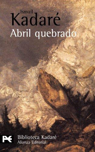 9788420672595: Abril quebrado (El Libro De Bolsillo - Bibliotecas De Autor - Biblioteca Kadaré)