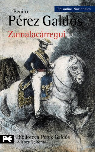 9788420672854: Zumalacarregui (Episodios Nacionales: Tercera Serie / National Episodes: Third Series) (Spanish Edition)