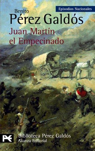 Juan Martin, el empecinado / The Stubborn: Episodios Nacionales (Biblioteca De Autor) (Spanish...