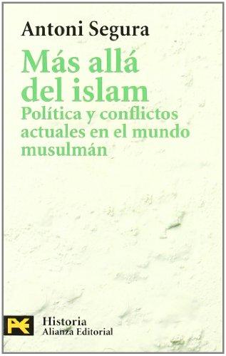 9788420673158: Mas Alla Del Islam / Beyond the Islam: Politica y Conflictos Actuales en el Mundo Musulman / Actual Politics and Conflicts in the Muslim World (Humanidades / Humanities) (Spanish Edition)