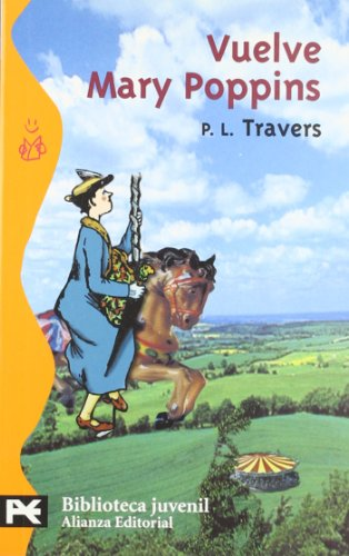 Vuelve Mary Poppins / Mary Poppins Comes: P. L. Travers
