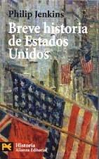 9788420673288: Breve historia de estados unidos