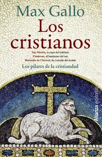 9788420673738: Los cristianos: La capa del soldado. El bautismo del rey. La cruzada del monje (13/20)
