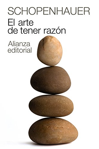 9788420674100: El arte de tener razon / The Art of Being Right: Expuesto en 38 estratagemas / Exhibited in 38 Stratagems (Biblioteca De Autor / Author's Library) (Spanish Edition)