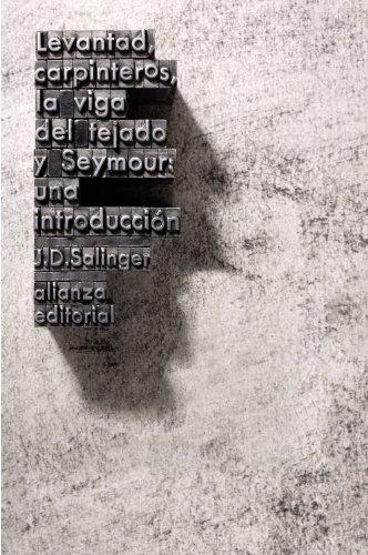 9788420674148: Levantad, carpinteros, la viga del tejado. Seymour: Una introducción (El Libro De Bolsillo - Literatura)