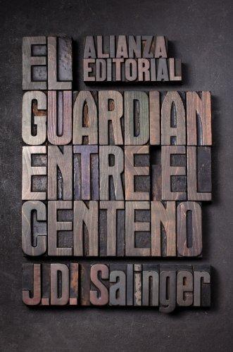 EL GUARDIÁN ENTRE EL CENTENO: Salinger, J. D.