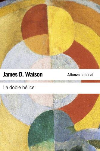 9788420674322: La doble hélice: Relato personal del descubrimiento de la estructura del ADN (El Libro De Bolsillo - Ciencias)