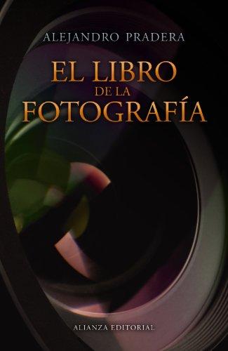 El libro de la fotografía (Spanish Edition): Alejandro Pradera
