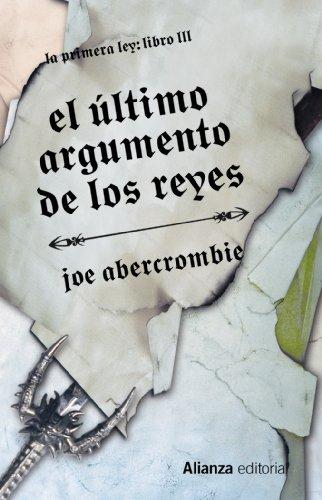 9788420676043: El último argumento de los reyes / The Last Argument of Kings: La Primera Ley: Libro III / The First Law: Book III (13/20) (Spanish Edition)