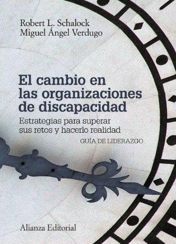 9788420676050: El cambio en las organizaciones de discapacidad / A Leadership Guide for Today's Disabilities Organizations: Estrategias para superar sus retos y ... and Making Change Happen (Spanish Edition)
