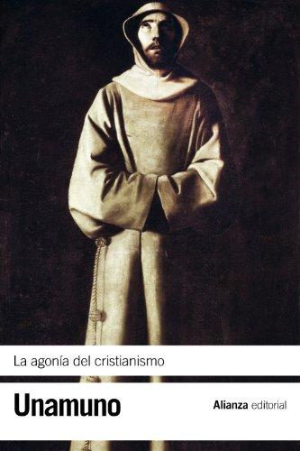 LA AGONÍA DEL CRISTIANISMO.: Miguel de Unamuno