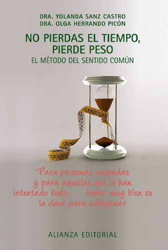 9788420676760: No pierdas el tiempo, pierde peso: El método del sentido común (Libros Singulares (Ls))