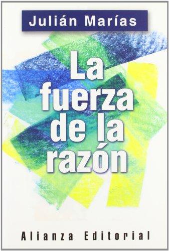 9788420676883: La fuerza de la razon/ The Force of Reason (Spanish Edition)