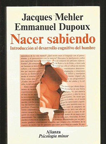 9788420677057: Nacer sabiendo/ Being Born Knowing: Introduccion Al Desarrollo Cognitivo Del Hombre (Spanish Edition)