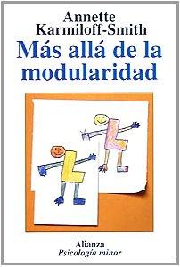 9788420677118: Mas alla de la modularidad / Beyond Modularity: La Ciencia Cognitiva Desde La Perspectiva Del Desarrollo / A Developmental Perspective on Cognitive Science (Spanish Edition)