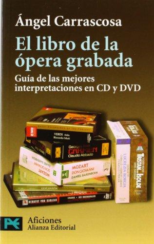 9788420677330: El libro de la opera grabada/ The Book of Recorded Opera: Guia de las mejores interpretaciones en CD y DVD (Libro Practico Y Aficiones) (Spanish Edition)