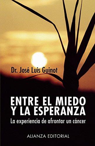 9788420677361: Entre el miedo y la esperanza: La experiencia de afrontar un cáncer (Libros Singulares (Ls))
