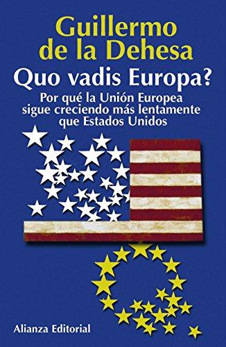 quo vadis europa? Por qué la Unión: Dehesa, Guillermo de