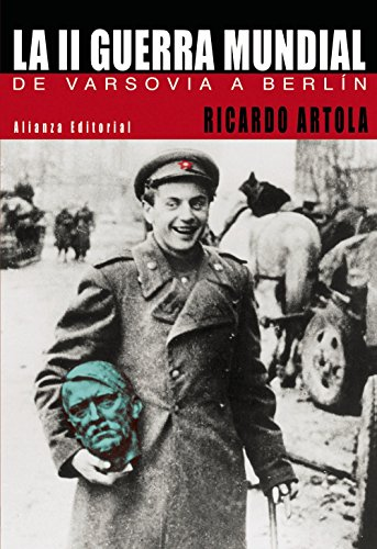 9788420677545: La segunda guerra mundial / the Second World War: De Varsovia a Berlin (Libros Singulares) (Spanish Edition)