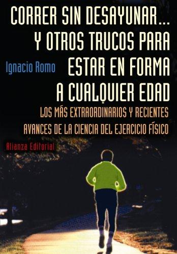 Correr Sin Desayunar Y Otros Trucos Para: Romo, Ignacio