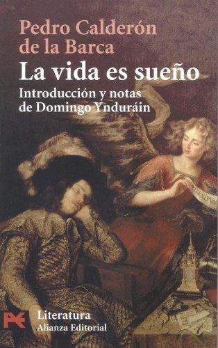 La vida es sueno / Life is: Calderon de la