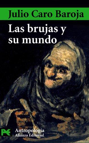 Las brujas y su mundo / Witches: Baroja, Julio Caro
