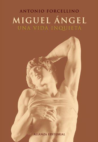 miguel angel michelangelo una vida inquieta a troubled life spanish edition