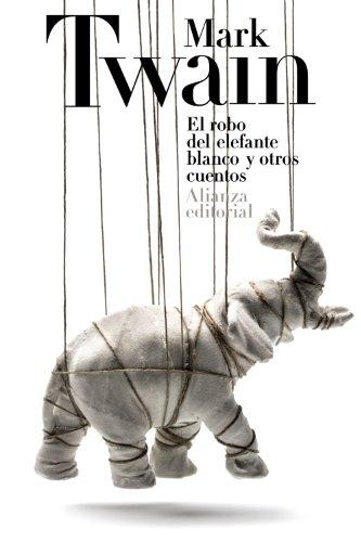 9788420678160: El Robo Del Elefante Blanco Y Otros Cuentos (El Libro De Bolsillo - Bibliotecas De Autor - Biblioteca Twain)