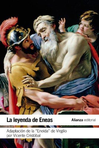 9788420678313: La leyenda de Eneas / The legend of Aeneas: Adaptación de la Eneida de Virgilio por Vicente Cristóbal / Adaptation of Virgil's Aeneid by Cristóbal Vicente (Spanish Edition)